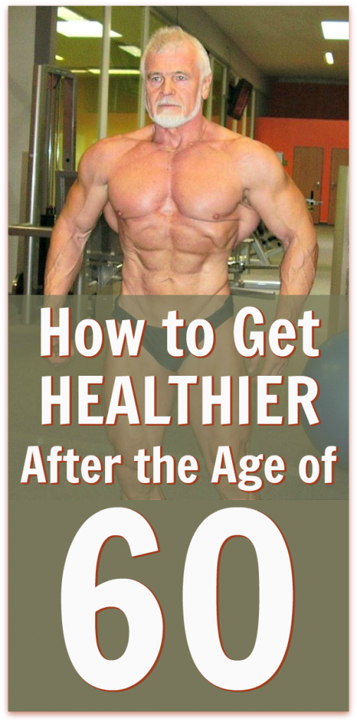 get healthier after 60