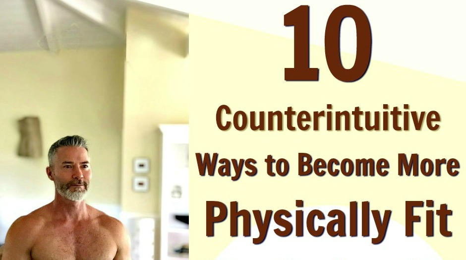 counterintuitive physically fit
