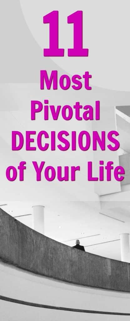 pivotal life decisions