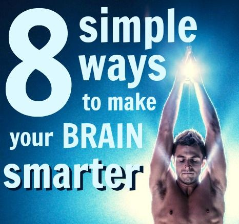8 Simple Ways to Make Your Brain Smarter