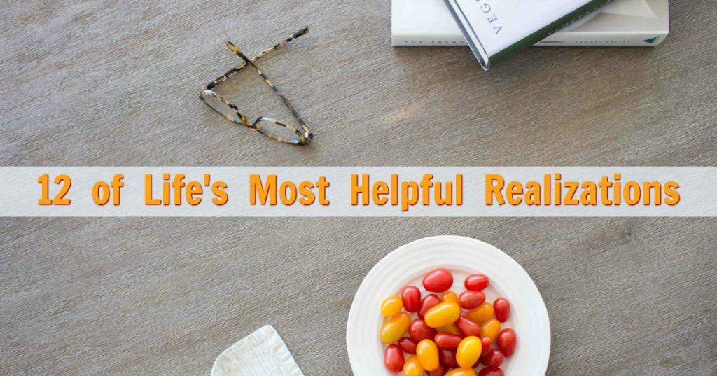 12 of Life's Most Helpful Realizations