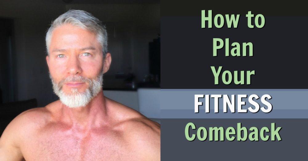 fitness comeback plan