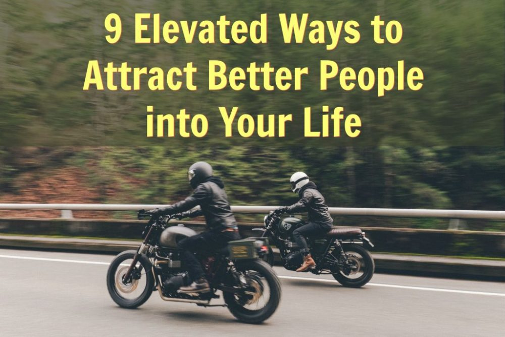 attract better people elevated