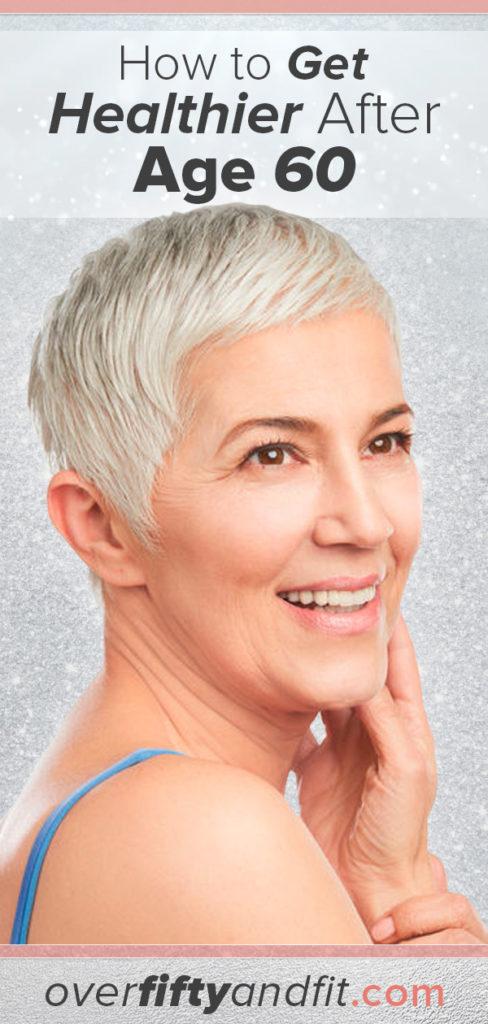 get healthy age 60