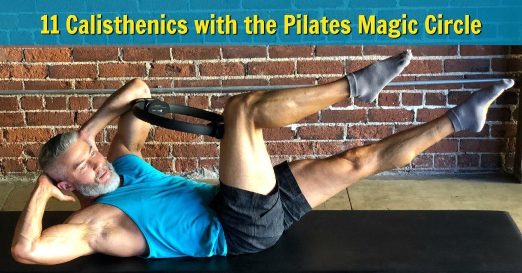 11 Calisthenics with the Pilates Magic Circle that Improve Muscle Tone