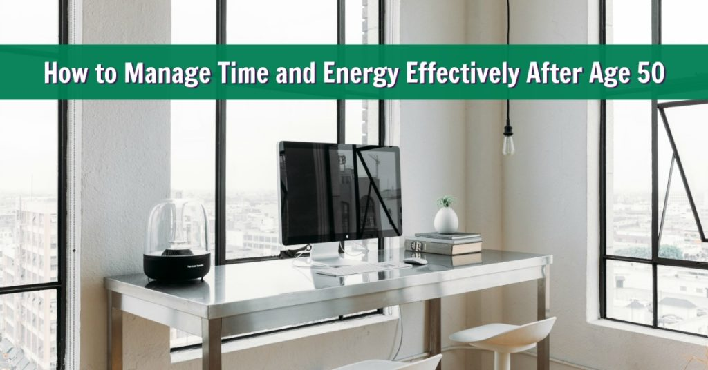 time energy management age 50