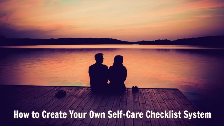 The Art of Thriving: How to Create Your Own Self-Care Checklist