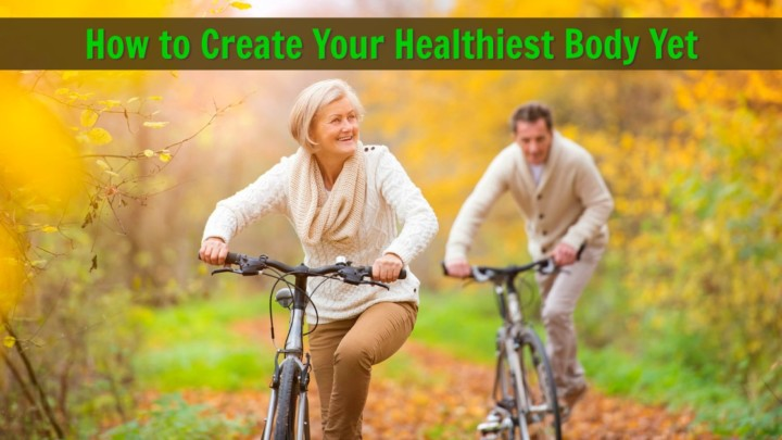 How I Created My Healthiest Body Yet in My Fifties (and How You Can, Too)