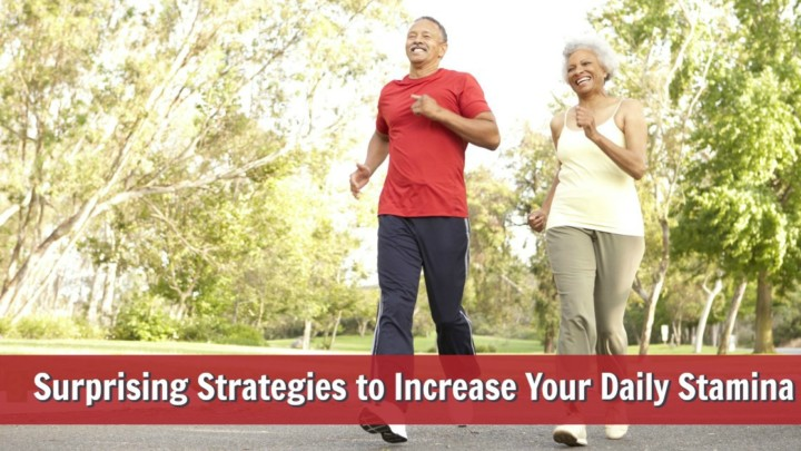 8 Strategies to Increase Your Daily Stamina