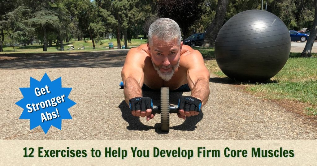 Stronger Abs! 12 Exercises to Help You Develop Firm Core Muscles
