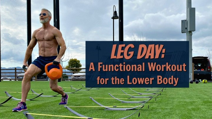Leg Day: A Lower-Body, Functional-Training Workout