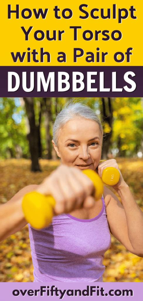 mature woman uses dumbbells to sculpt her torso