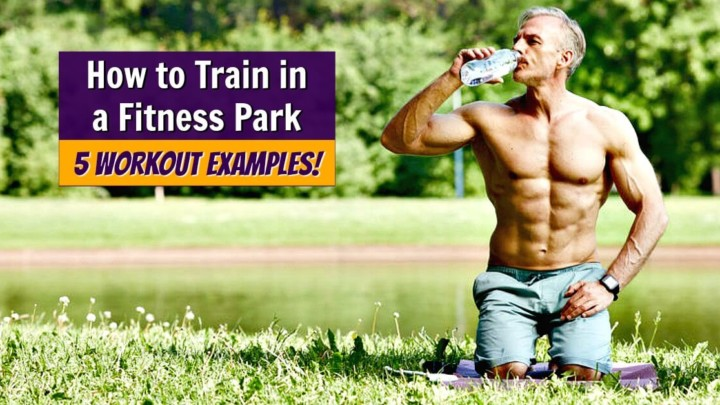 How to Train in a Fitness Park (and have a blast doing it)